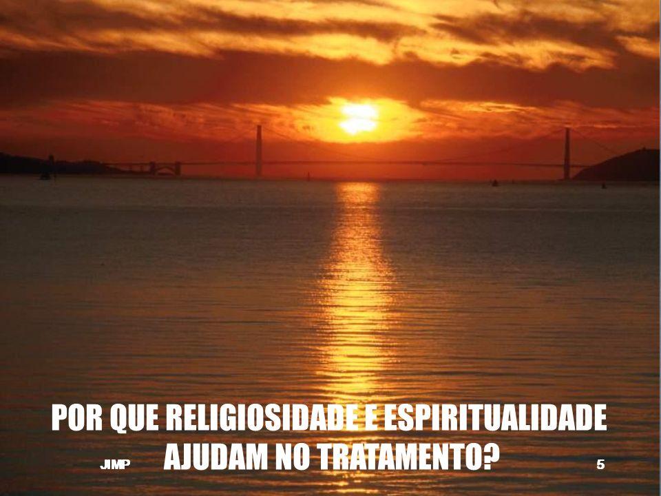 POR QUE RELIGIOSIDADE E ESPIRITUALIDADE AJUDAM NO TRATAMENTO?