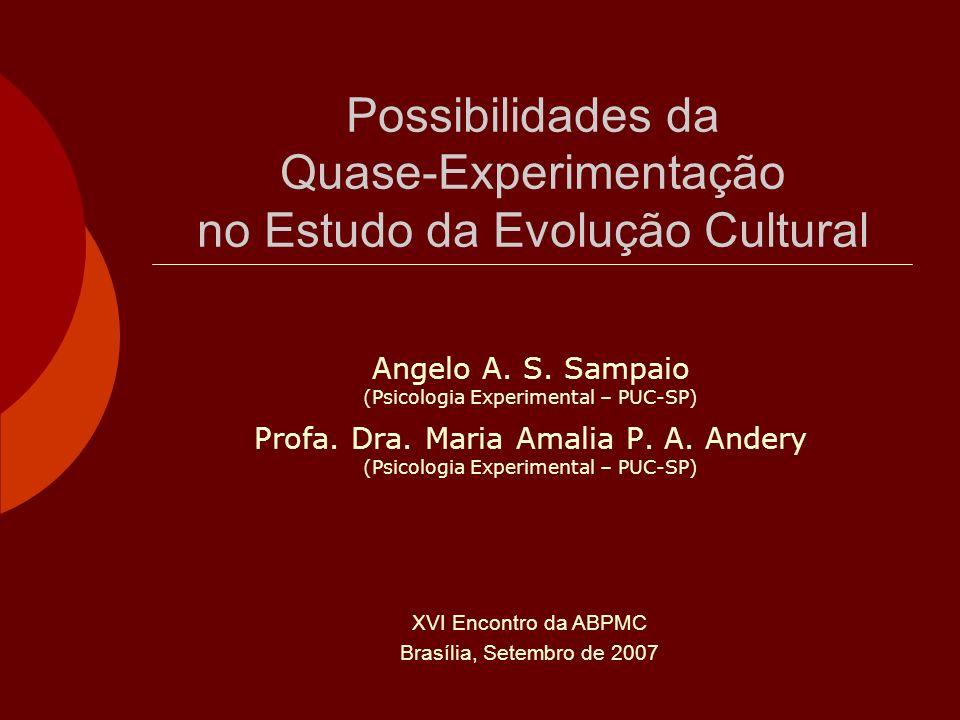 Possibilidades da Quase-Experimentação no Estudo da Evolução Cultural Angelo A.