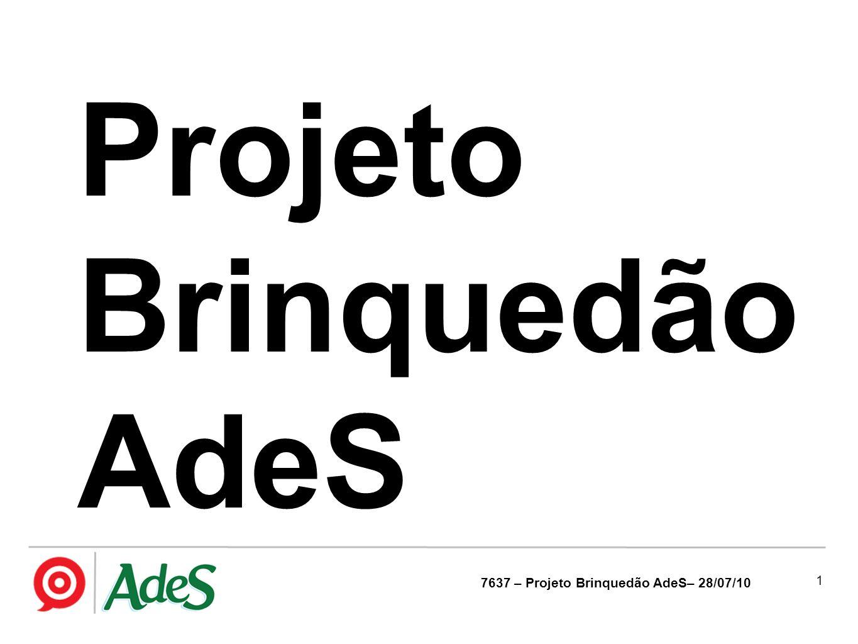 1 7637 – Projeto Brinquedão AdeS– 28/07/10 Projeto Brinquedão AdeS