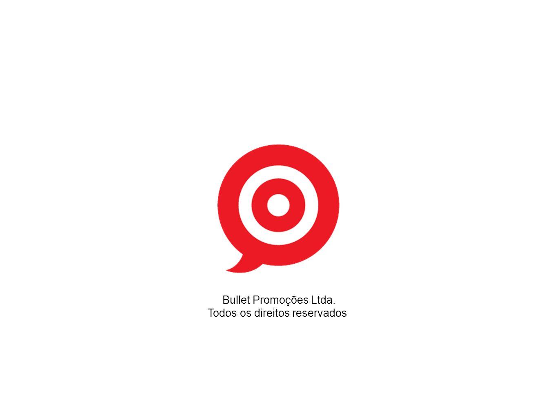 Bullet Promoções Ltda. Todos os direitos reservados