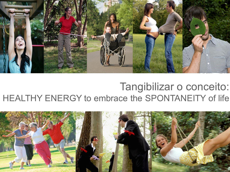 7 7637- Projeto Brinquedão - 28/07/10 Tangibilizar o conceito: HEALTHY ENERGY to embrace the SPONTANEITY of life