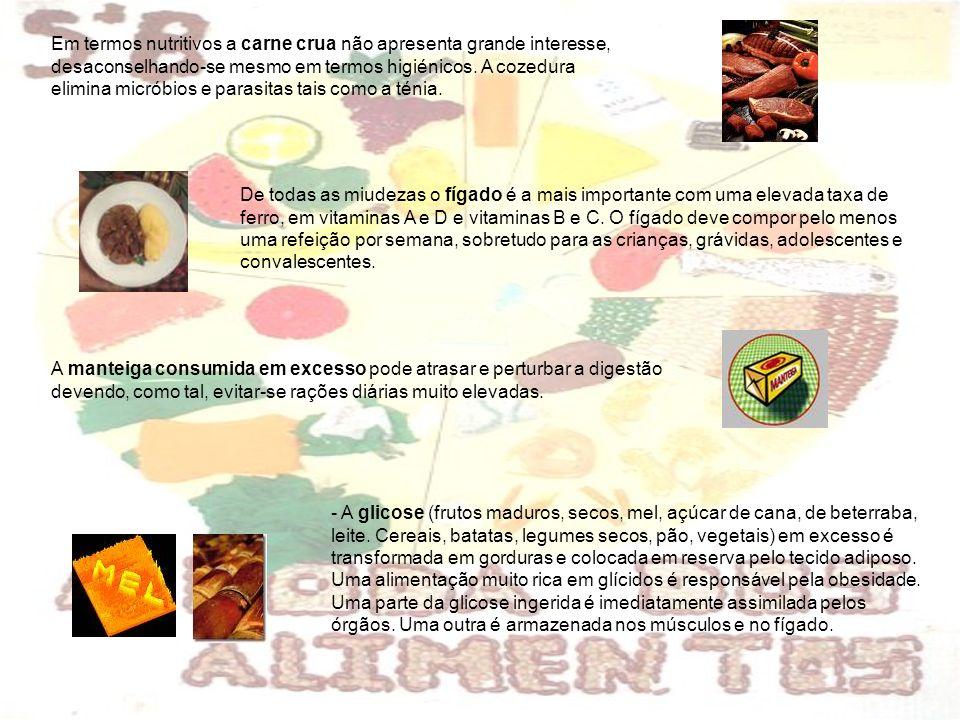 Em termos nutritivos a carne crua não apresenta grande interesse, desaconselhando-se mesmo em termos higiénicos.