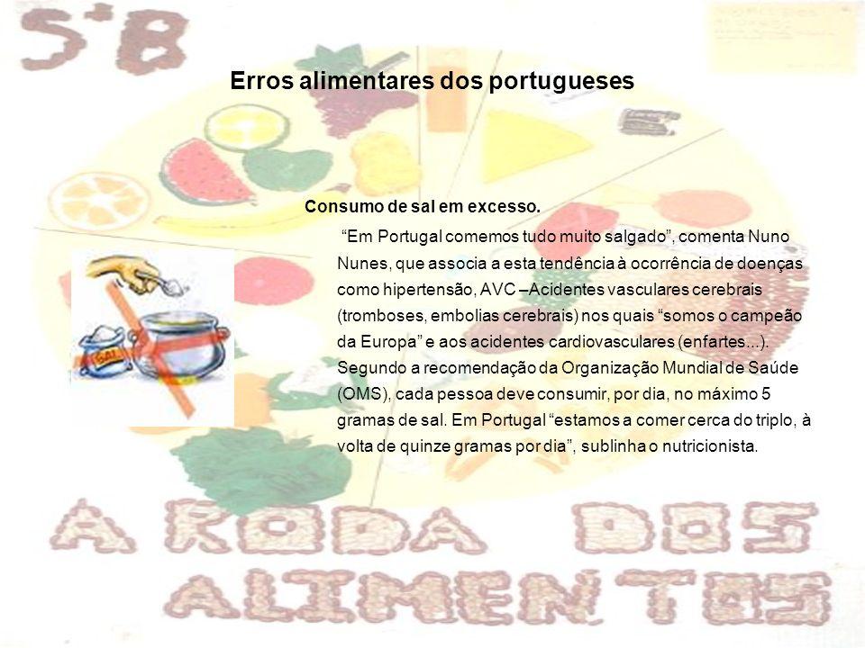 Erros alimentares dos portugueses Consumo de sal em excesso.
