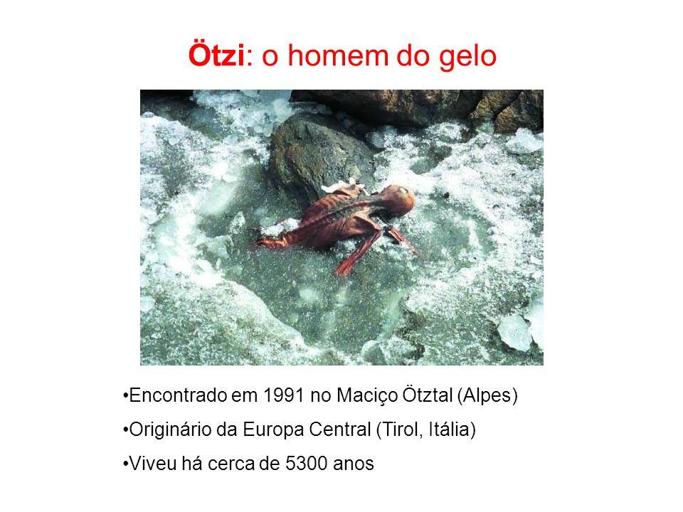 Ötzi: o homem do gelo Encontrado em 1991 no Maciço Ötztal (Alpes) Originário da Europa Central (Tirol, Itália) Viveu há cerca de 5300 anos