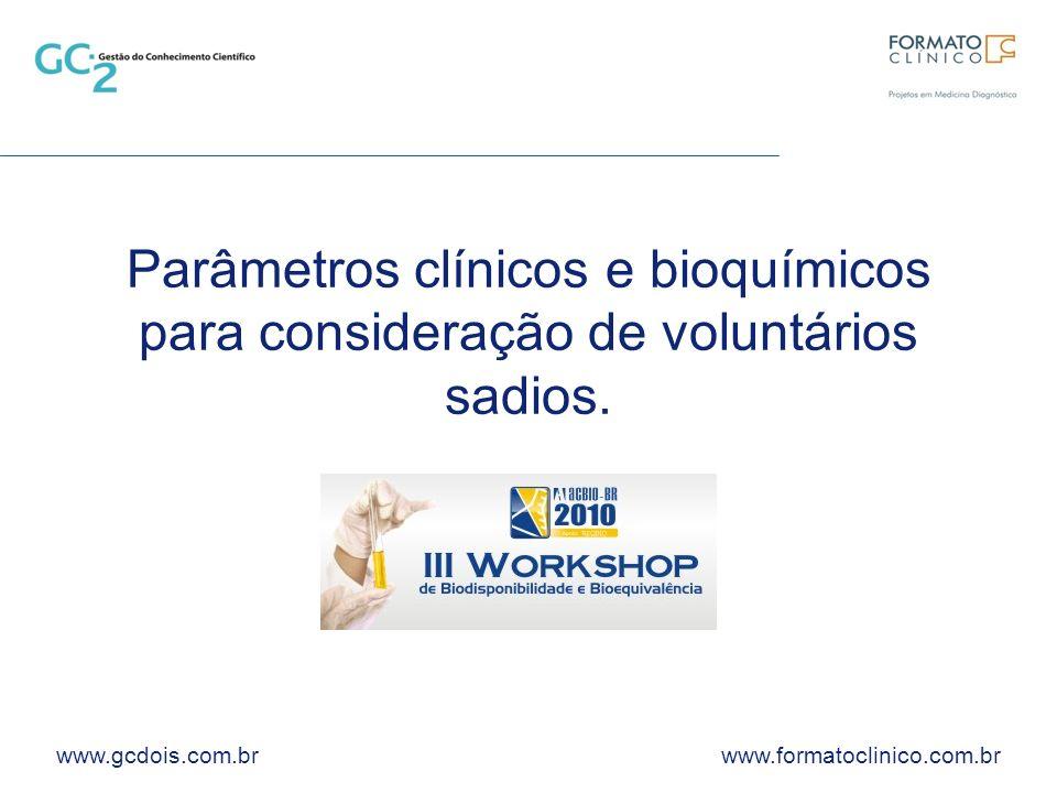 www.gcdois.com.br www.formatoclinico.com.br Parâmetros clínicos e bioquímicos para consideração de voluntários sadios.