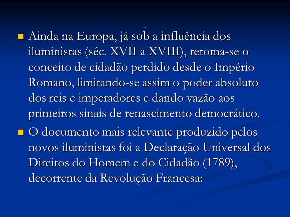 Ainda na Europa, já sob a influência dos iluministas (séc.