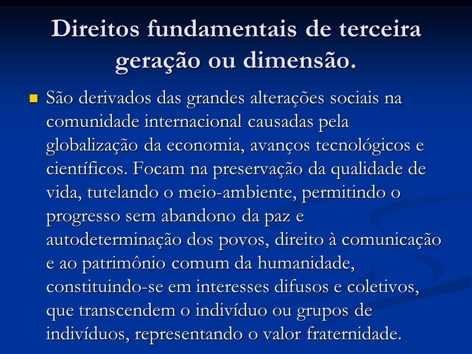 Direitos fundamentais de terceira geração ou dimensão.