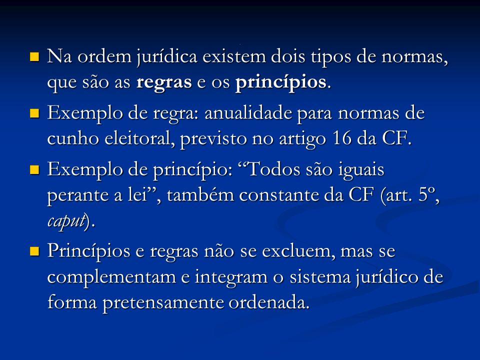 Na ordem jurídica existem dois tipos de normas, que são as regras e os princípios.