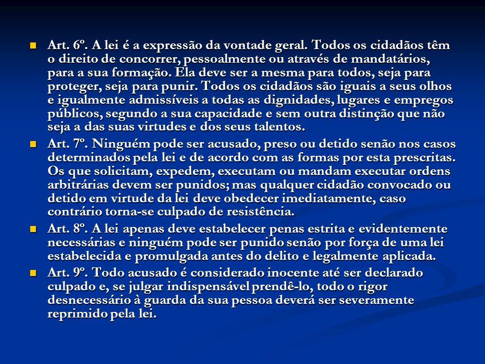 Art.6º. A lei é a expressão da vontade geral.