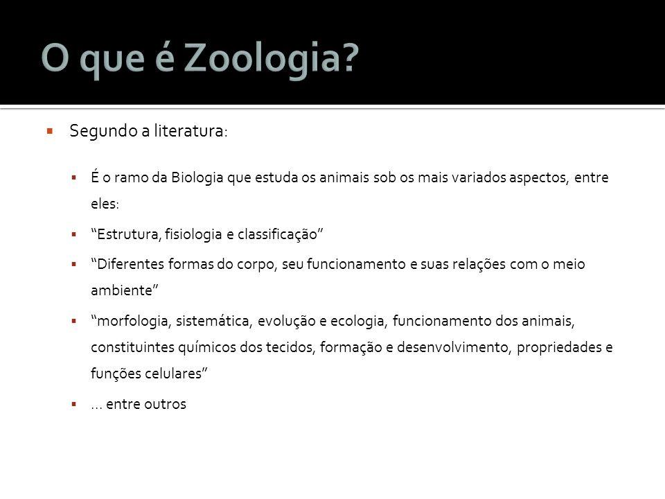 Segundo a literatura: É o ramo da Biologia que estuda os animais sob os mais variados aspectos, entre eles: Estrutura, fisiologia e classificação Dife