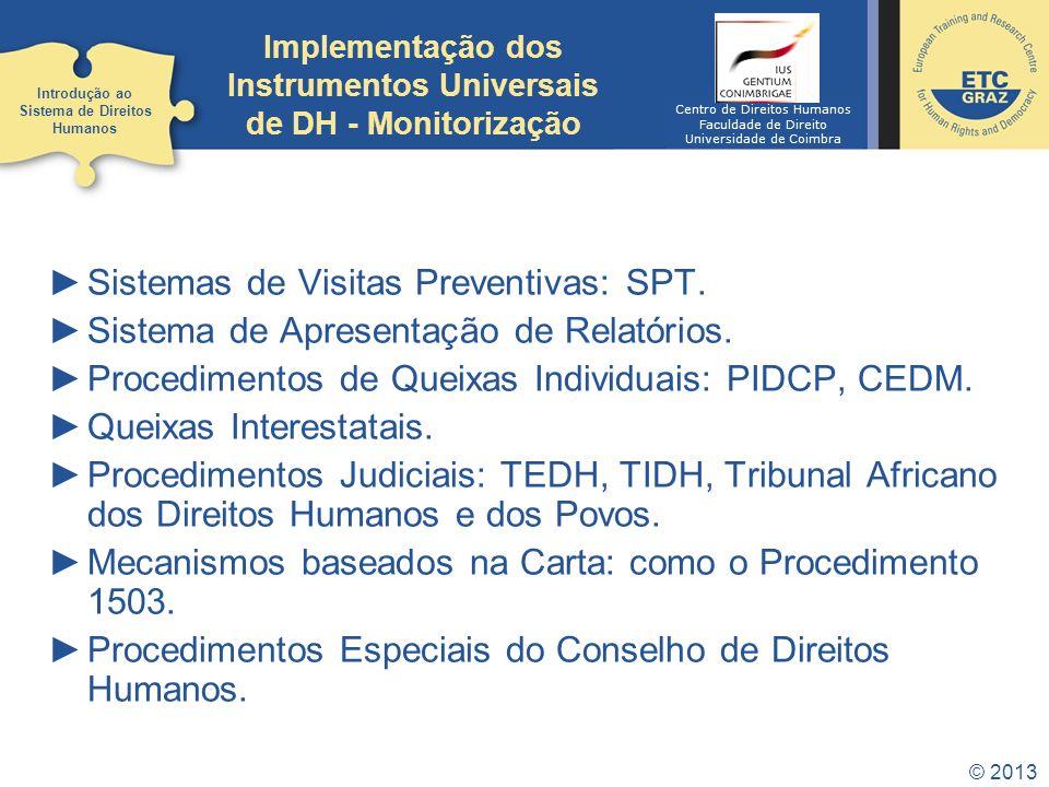 © 2013 Implementação dos Instrumentos Universais de DH - Monitorização Sistemas de Visitas Preventivas: SPT. Sistema de Apresentação de Relatórios. Pr