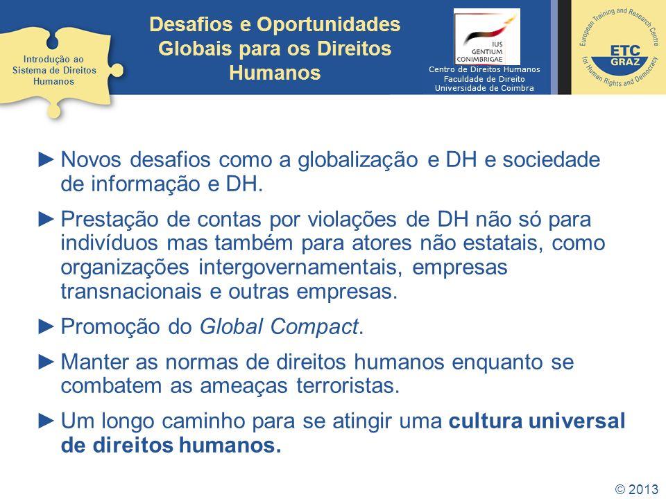 Novos desafios como a globalização e DH e sociedade de informação e DH. Prestação de contas por violações de DH não só para indivíduos mas também para