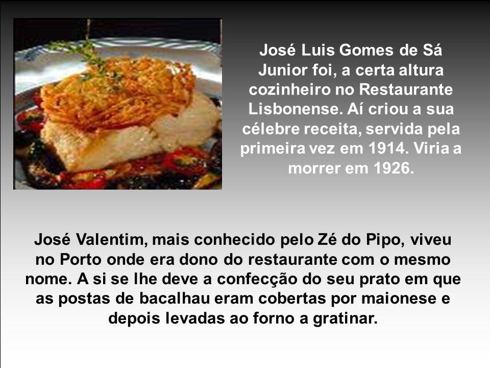 José Luis Gomes de Sá Junior foi, a certa altura cozinheiro no Restaurante Lisbonense.