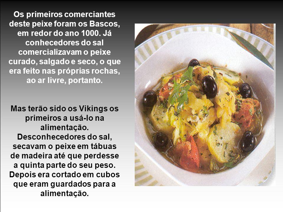 Os Portugueses são os maiores consumidores de bacalhau do mundo.