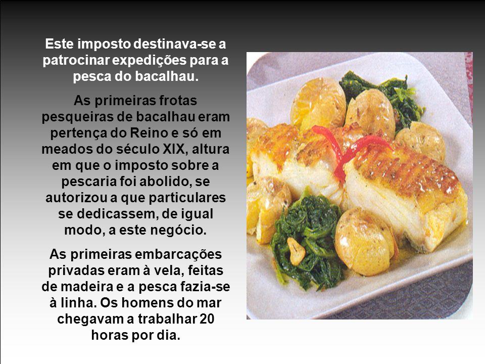 O bacalhau foi uma revolução na alimentação, já que na altura em que começou a ser usado os alimentos estragavam-se pelas precárias condições de conservação.