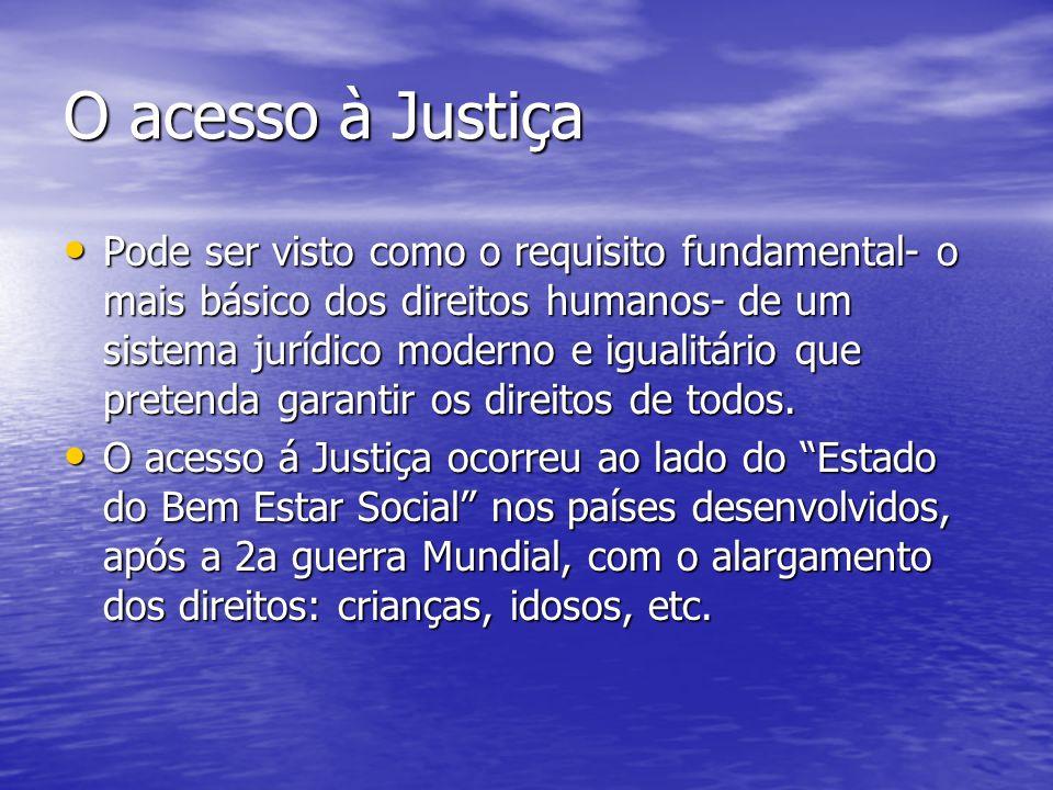 O acesso à Justiça Pode ser visto como o requisito fundamental- o mais básico dos direitos humanos- de um sistema jurídico moderno e igualitário que pretenda garantir os direitos de todos.