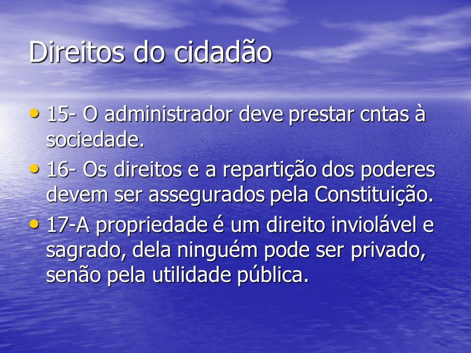 Direitos do cidadão 15- O administrador deve prestar cntas à sociedade.