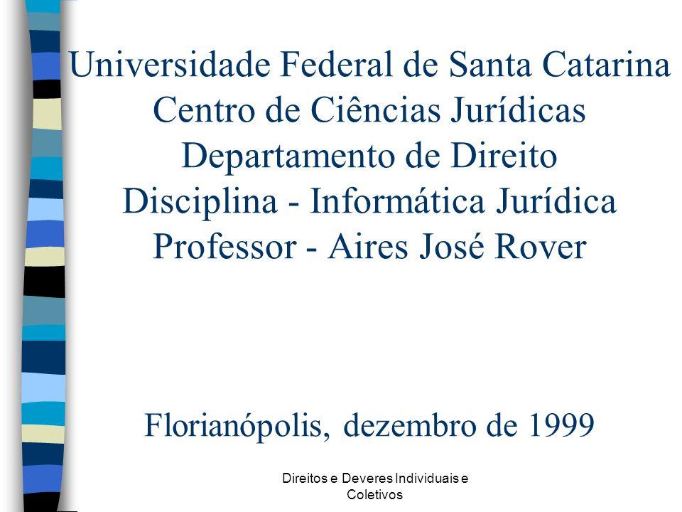 Direitos e Deveres Individuais e Coletivos Universidade Federal de Santa Catarina Centro de Ciências Jurídicas Departamento de Direito Disciplina - In
