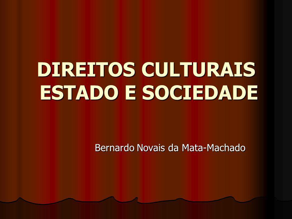 DIREITOS CULTURAIS ESTADO E SOCIEDADE Bernardo Novais da Mata-Machado