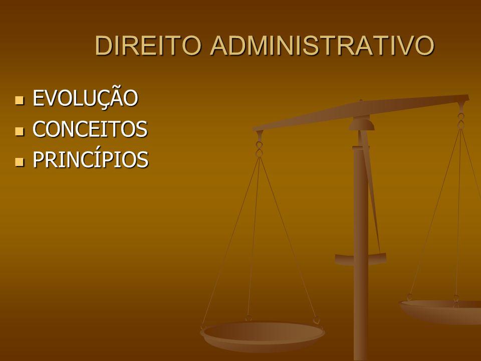 DIREITO ADMINISTRATIVO OBJETIVOS: OBJETIVOS: Ter uma noção sobre o surgimento do Direito Administrativo.