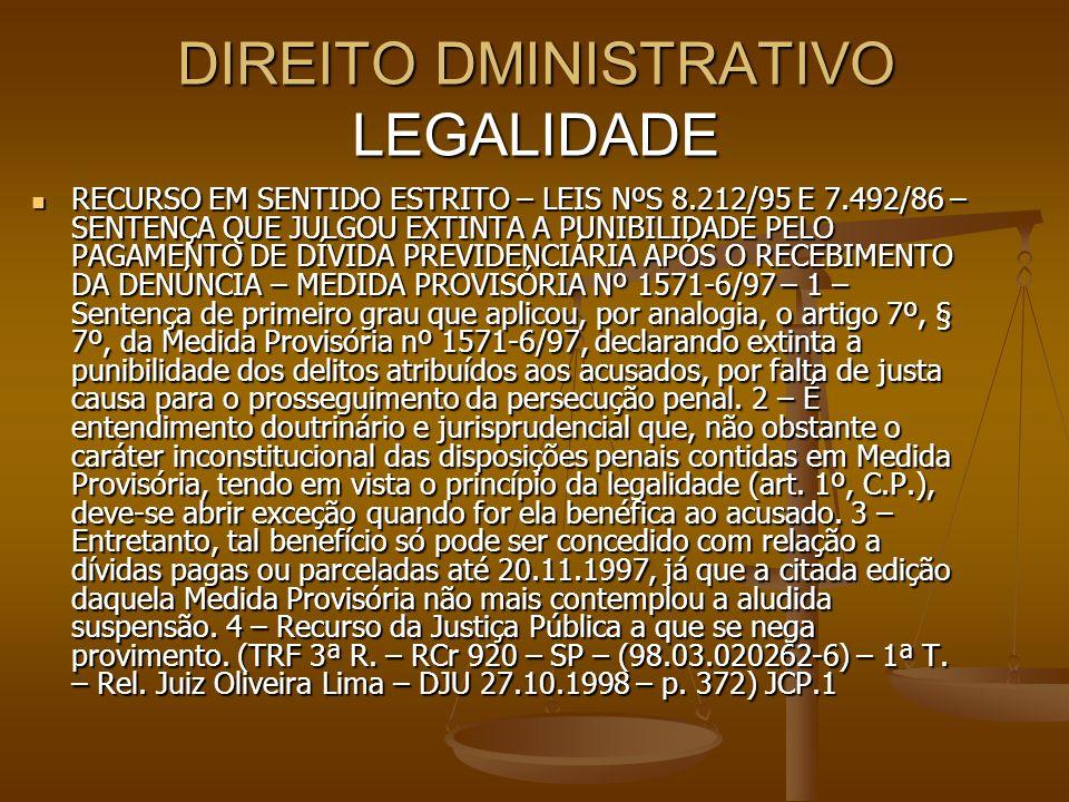 DIREITO DMINISTRATIVO LEGALIDADE RECURSO EM SENTIDO ESTRITO – LEIS NºS 8.212/95 E 7.492/86 – SENTENÇA QUE JULGOU EXTINTA A PUNIBILIDADE PELO PAGAMENTO