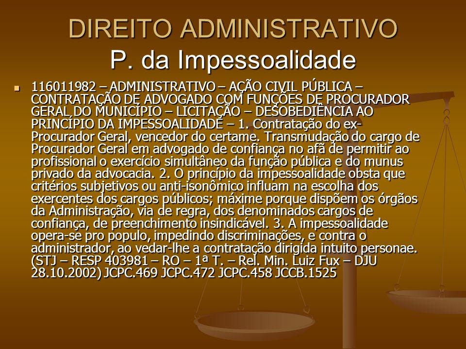DIREITO ADMINISTRATIVO P. da Impessoalidade 116011982 – ADMINISTRATIVO – AÇÃO CIVIL PÚBLICA – CONTRATAÇÃO DE ADVOGADO COM FUNÇÕES DE PROCURADOR GERAL