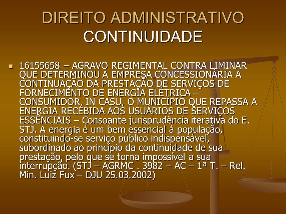 DIREITO ADMINISTRATIVO CONTINUIDADE 16155658 – AGRAVO REGIMENTAL CONTRA LIMINAR QUE DETERMINOU A EMPRESA CONCESSIONÁRIA A CONTINUAÇÃO DA PRESTAÇÃO DE