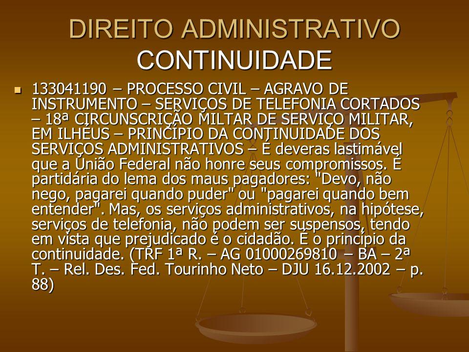 DIREITO ADMINISTRATIVO CONTINUIDADE 133041190 – PROCESSO CIVIL – AGRAVO DE INSTRUMENTO – SERVIÇOS DE TELEFONIA CORTADOS – 18ª CIRCUNSCRIÇÃO MILTAR DE