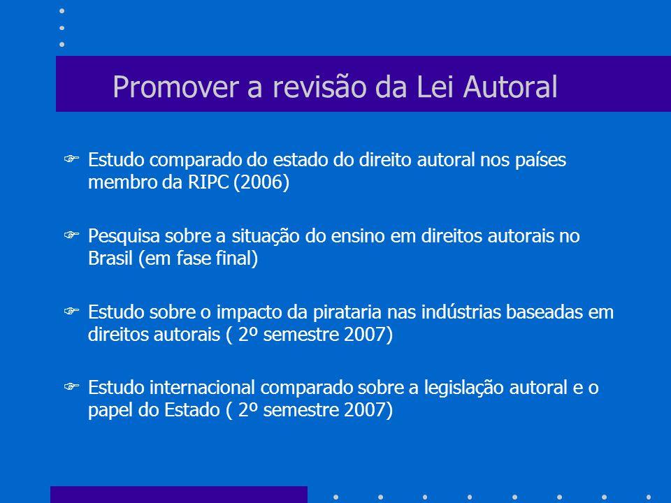 F Estudo comparado do estado do direito autoral nos países membro da RIPC (2006) F Pesquisa sobre a situação do ensino em direitos autorais no Brasil