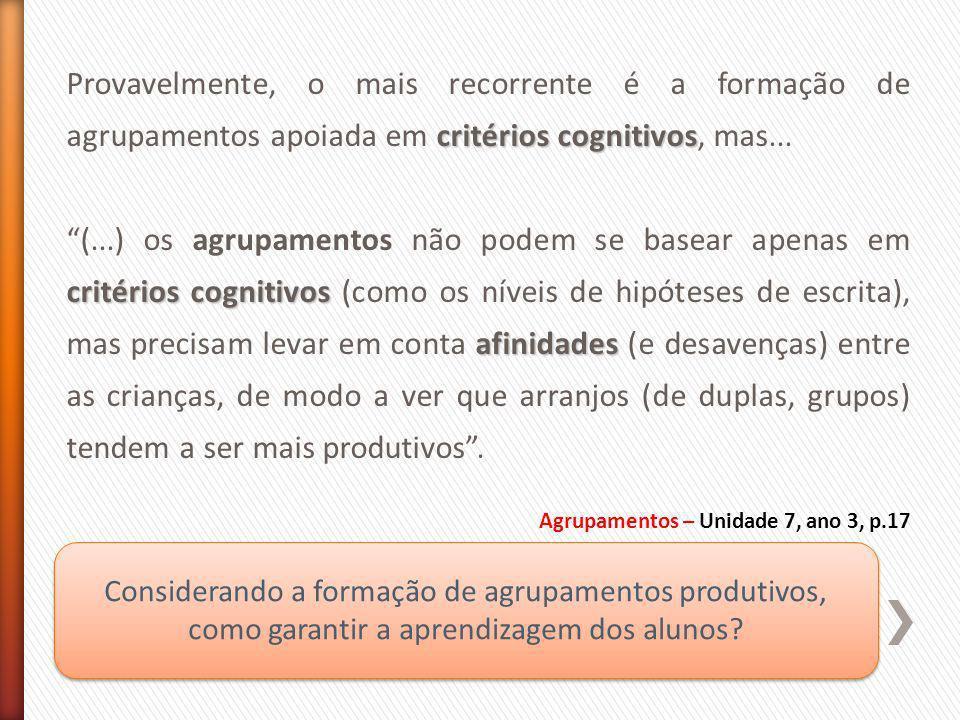 critérios cognitivos Provavelmente, o mais recorrente é a formação de agrupamentos apoiada em critérios cognitivos, mas... critérios cognitivos afinid