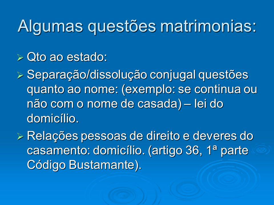 Algumas questões matrimonias: Qto ao estado: Qto ao estado: Separação/dissolução conjugal questões quanto ao nome: (exemplo: se continua ou não com o