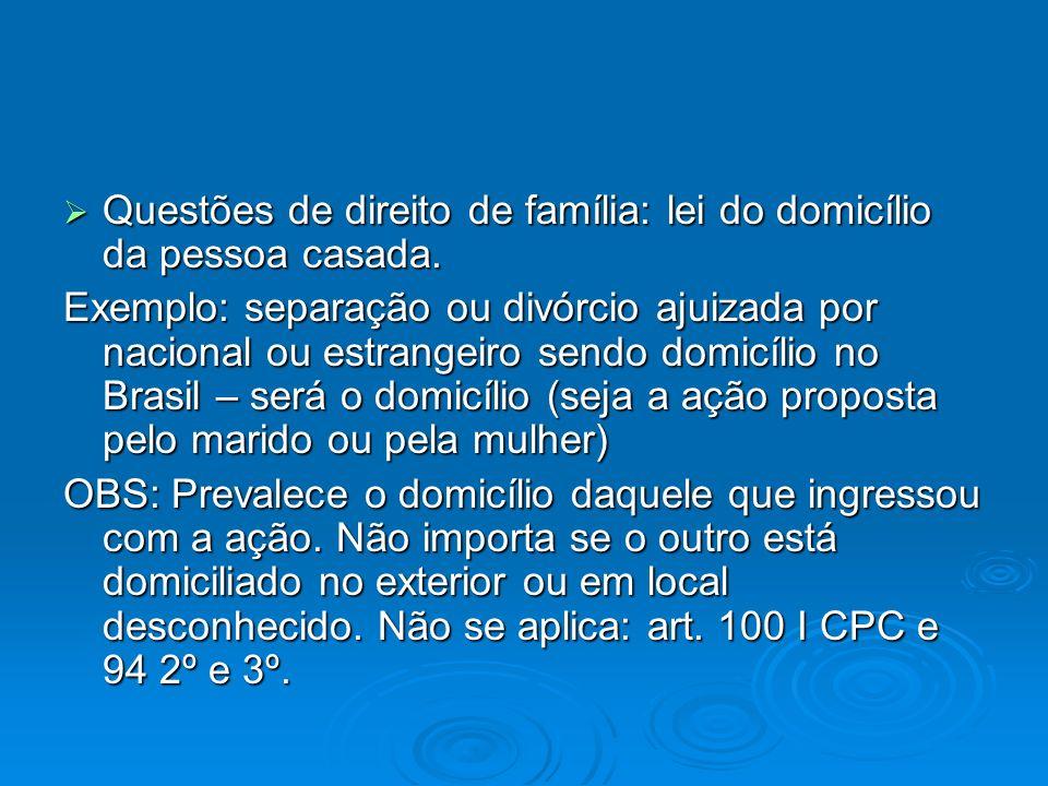 Questões de direito de família: lei do domicílio da pessoa casada. Questões de direito de família: lei do domicílio da pessoa casada. Exemplo: separaç