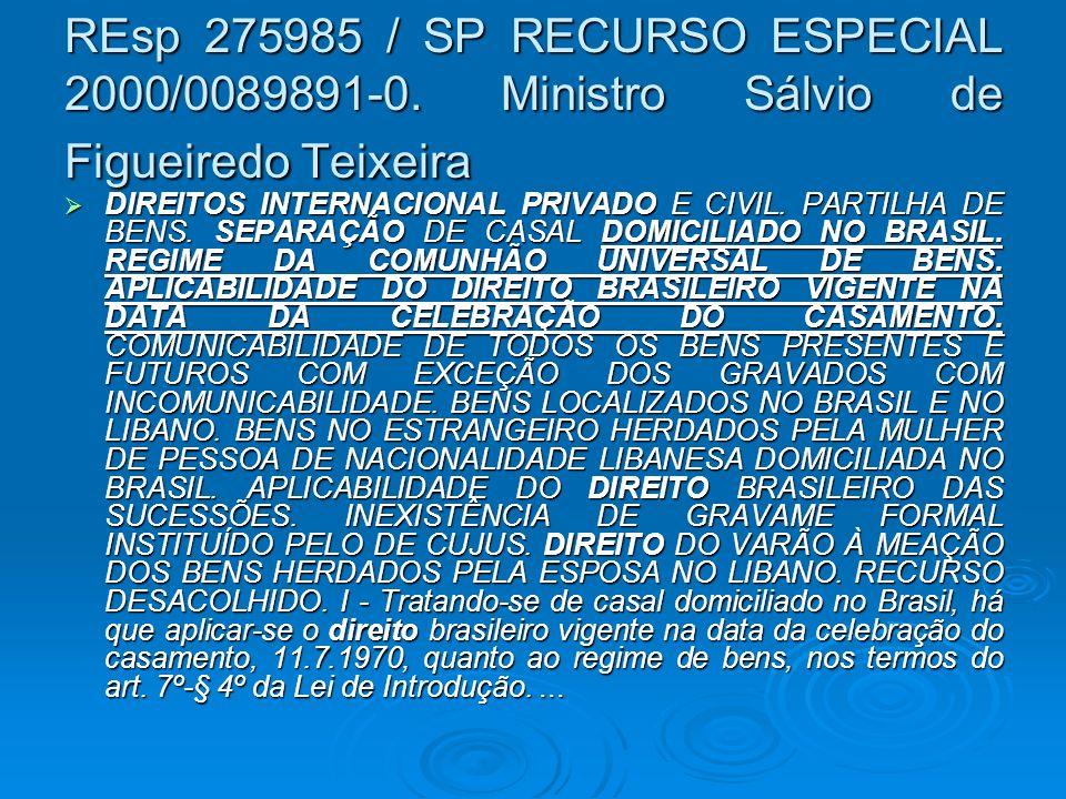 REsp 275985 / SP RECURSO ESPECIAL 2000/0089891-0. Ministro Sálvio de Figueiredo Teixeira DIREITOS INTERNACIONAL PRIVADO E CIVIL. PARTILHA DE BENS. SEP