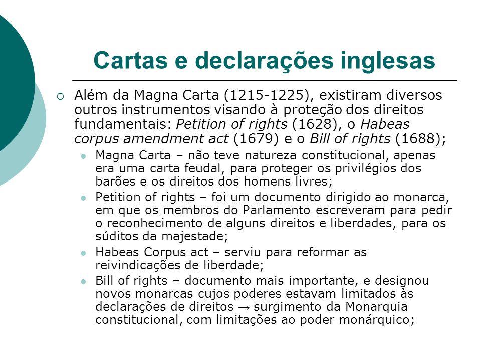 Cartas e declarações inglesas Além da Magna Carta (1215-1225), existiram diversos outros instrumentos visando à proteção dos direitos fundamentais: Pe