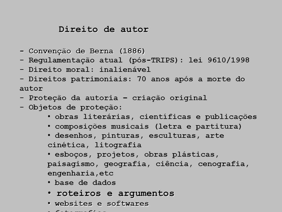 Direito de autor Direito de autor - Convenção de Berna (1886) - Regulamentação atual (pós-TRIPS): lei 9610/1998 - Direito moral: inalienável - Direito