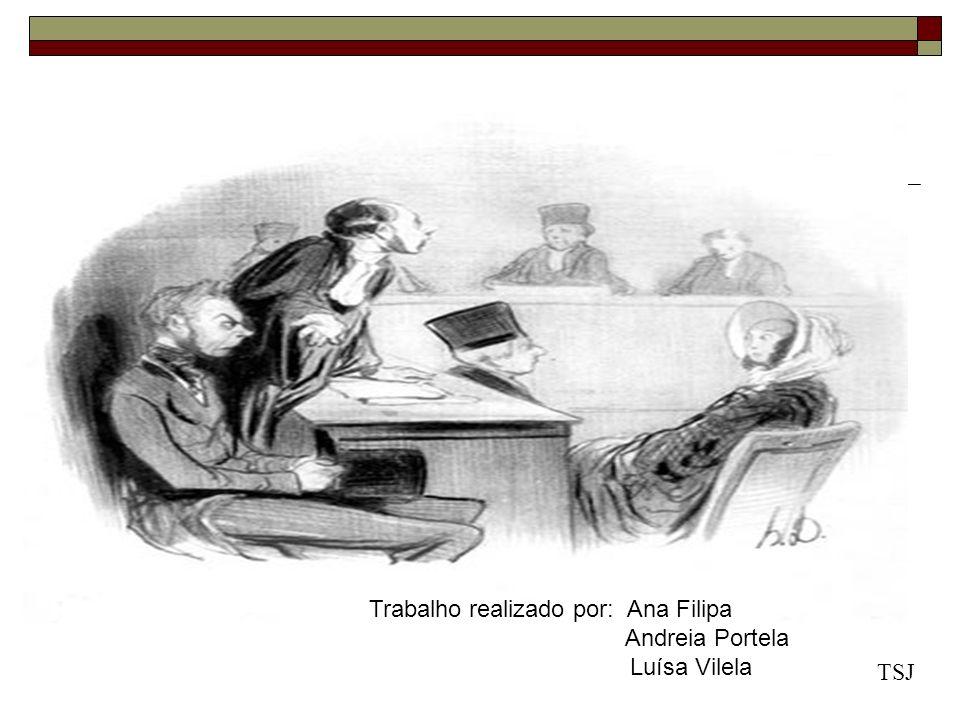 Trabalho realizado por: Ana Filipa Andreia Portela Luísa Vilela TSJ
