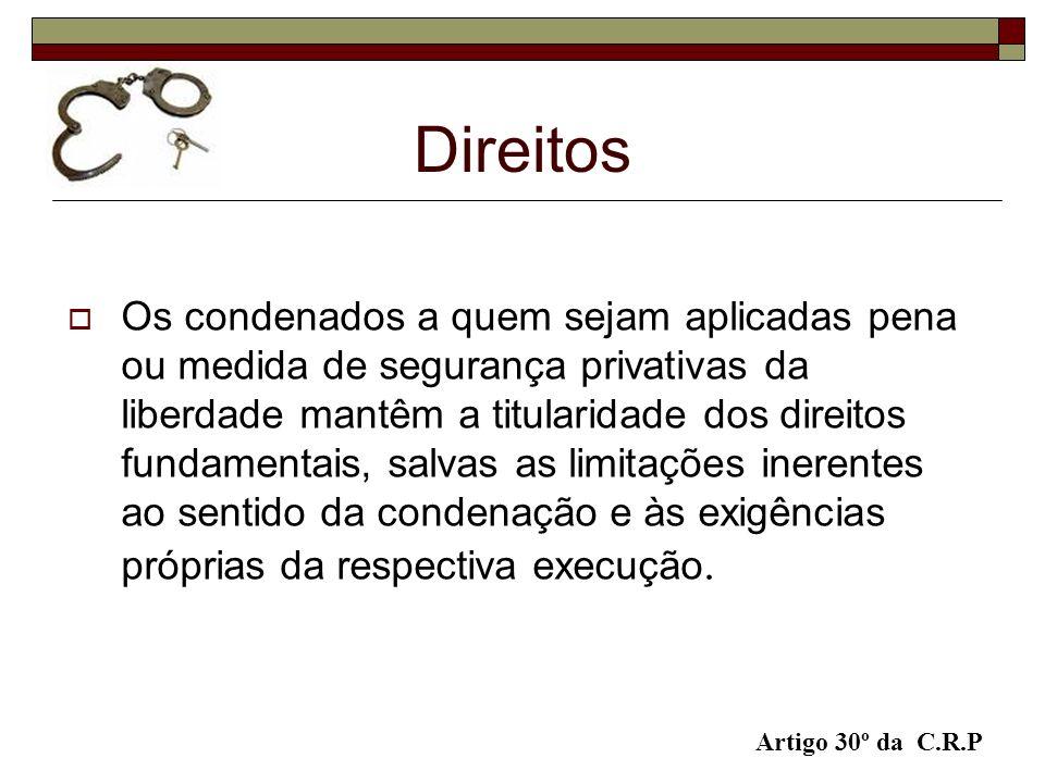 Direitos Os condenados a quem sejam aplicadas pena ou medida de segurança privativas da liberdade mantêm a titularidade dos direitos fundamentais, sal