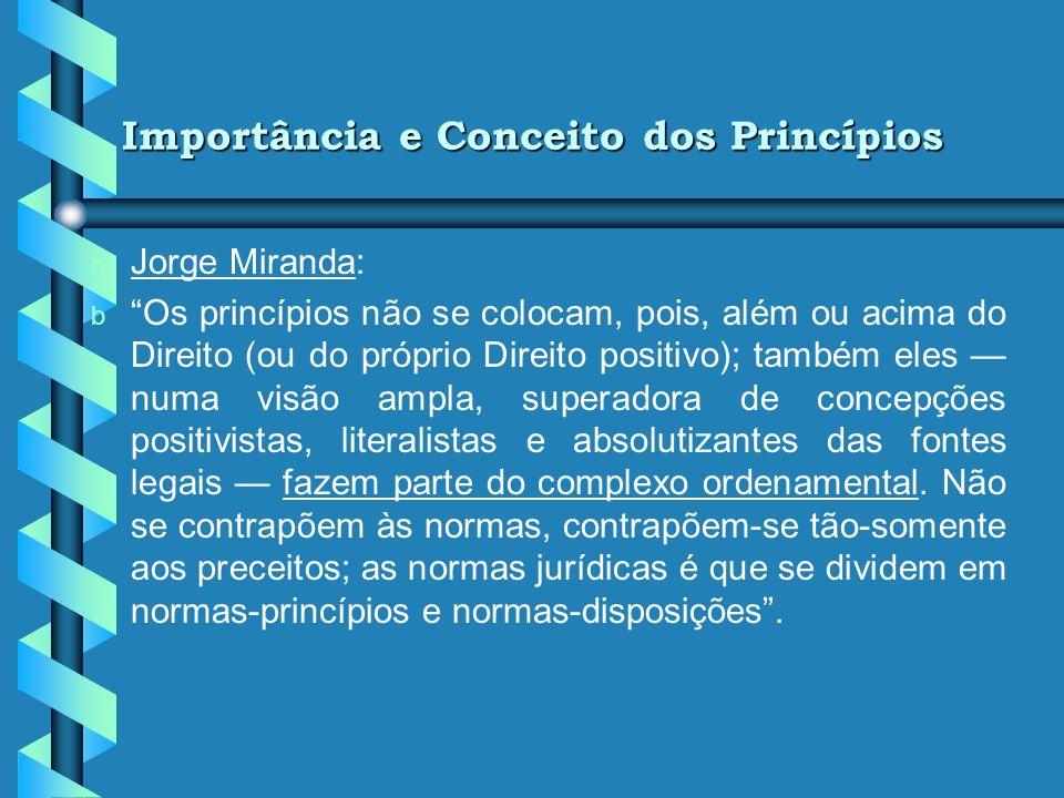 Importância e Conceito dos Princípios b b Além da coerência lógica, deve haver uma coerência teleológica entre os princípios que compõem o sistema, co
