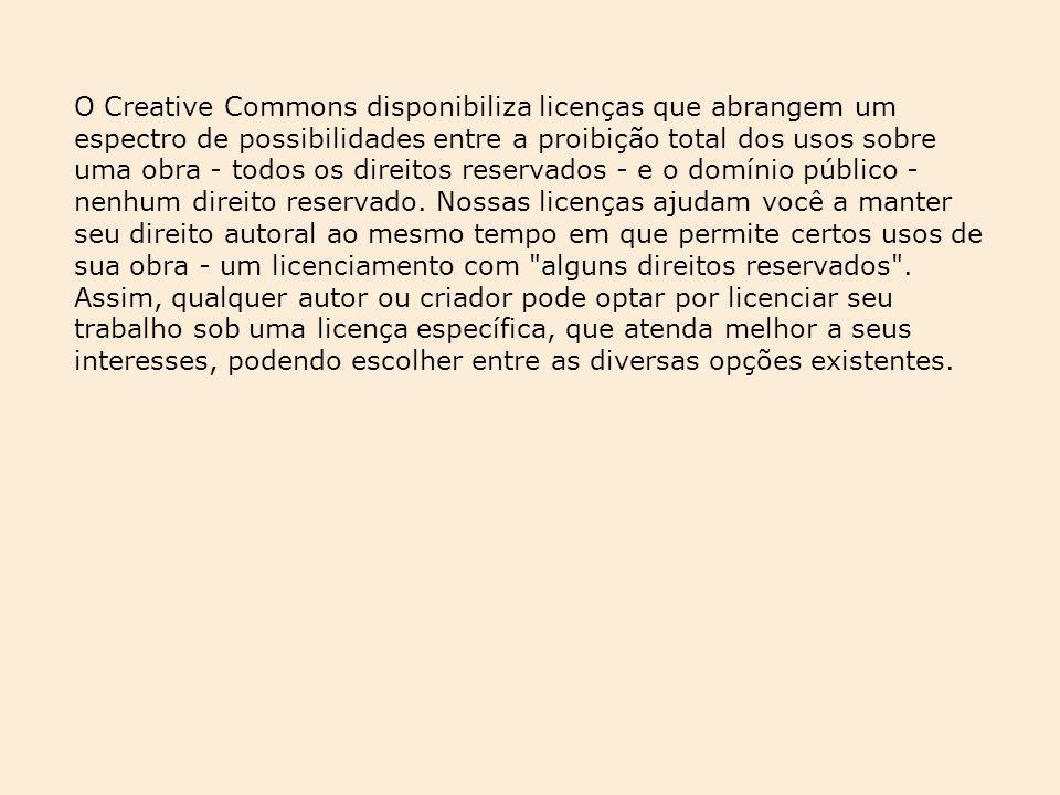 O Creative Commons disponibiliza licenças que abrangem um espectro de possibilidades entre a proibição total dos usos sobre uma obra - todos os direit