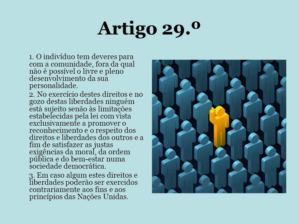 Artigo 29.º 1. O indivíduo tem deveres para com a comunidade, fora da qual não é possível o livre e pleno desenvolvimento da sua personalidade. 2. No
