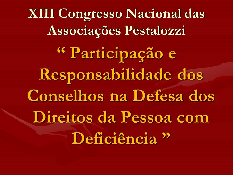 XIII Congresso Nacional das Associações Pestalozzi Participação e Responsabilidade dos Conselhos na Defesa dos Direitos da Pessoa com Deficiência Part