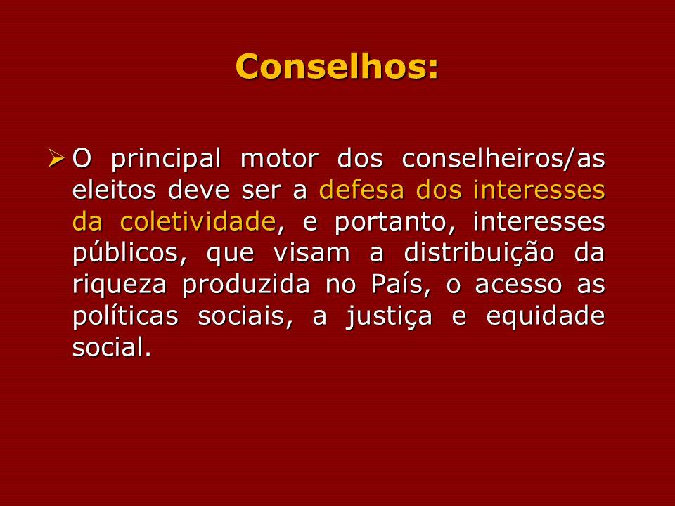 Conselhos: O principal motor dos conselheiros/as eleitos deve ser a defesa dos interesses da coletividade, e portanto, interesses públicos, que visam