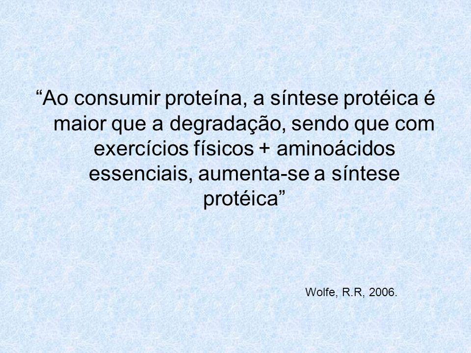 Ao consumir proteína, a síntese protéica é maior que a degradação, sendo que com exercícios físicos + aminoácidos essenciais, aumenta-se a síntese pro