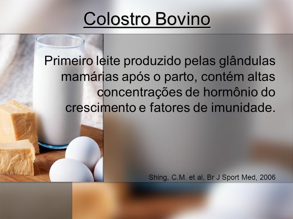 Colostro Bovino Primeiro leite produzido pelas glândulas mamárias após o parto, contém altas concentrações de hormônio do crescimento e fatores de imu