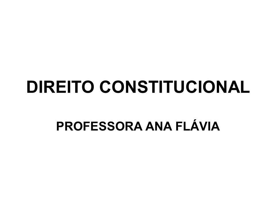 DIREITO CONSTITUCIONAL PROFESSORA ANA FLÁVIA