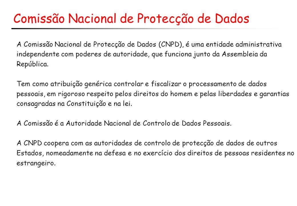 Comissão Nacional de Protecção de Dados A Comissão Nacional de Protecção de Dados (CNPD), é uma entidade administrativa independente com poderes de autoridade, que funciona junto da Assembleia da República.
