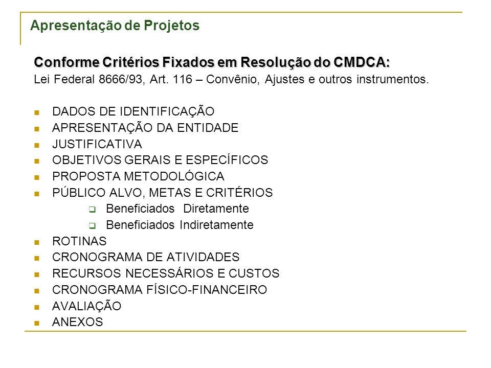 Apresentação de Projetos Conforme Critérios Fixados em Resolução do CMDCA: Lei Federal 8666/93, Art.