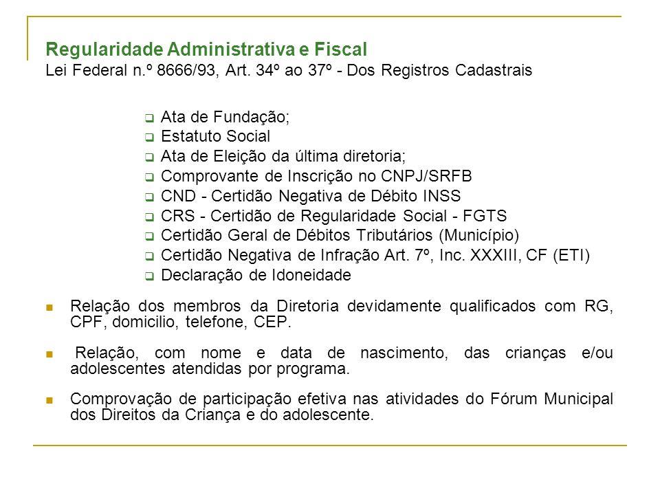 Regularidade Administrativa e Fiscal Lei Federal n.º 8666/93, Art.