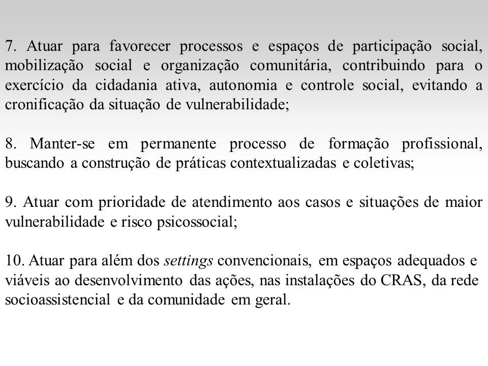 7. Atuar para favorecer processos e espaços de participação social, mobilização social e organização comunitária, contribuindo para o exercício da cid