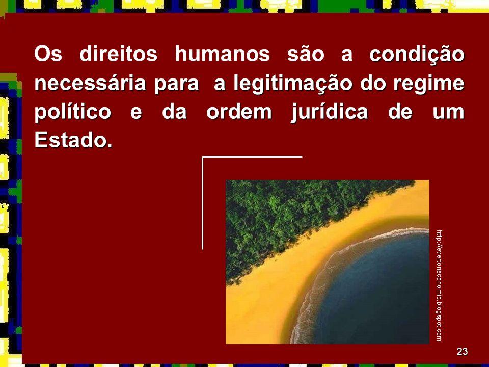 23 condição necessária para a legitimação do regime político e da ordem jurídica de um Estado.